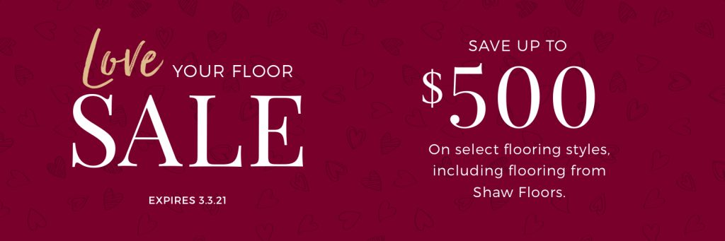 Love Your Floor Sale | Boyer's Floor Covering